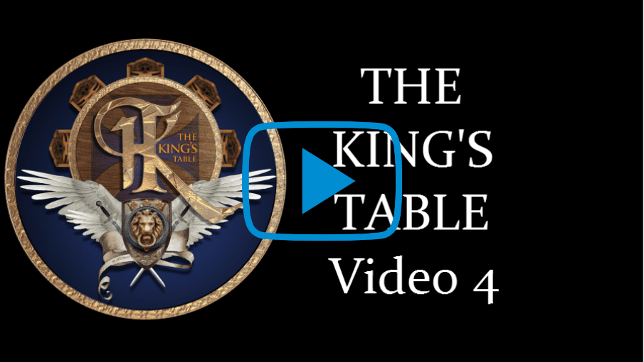 The KING'S Table Video Lesson 4
